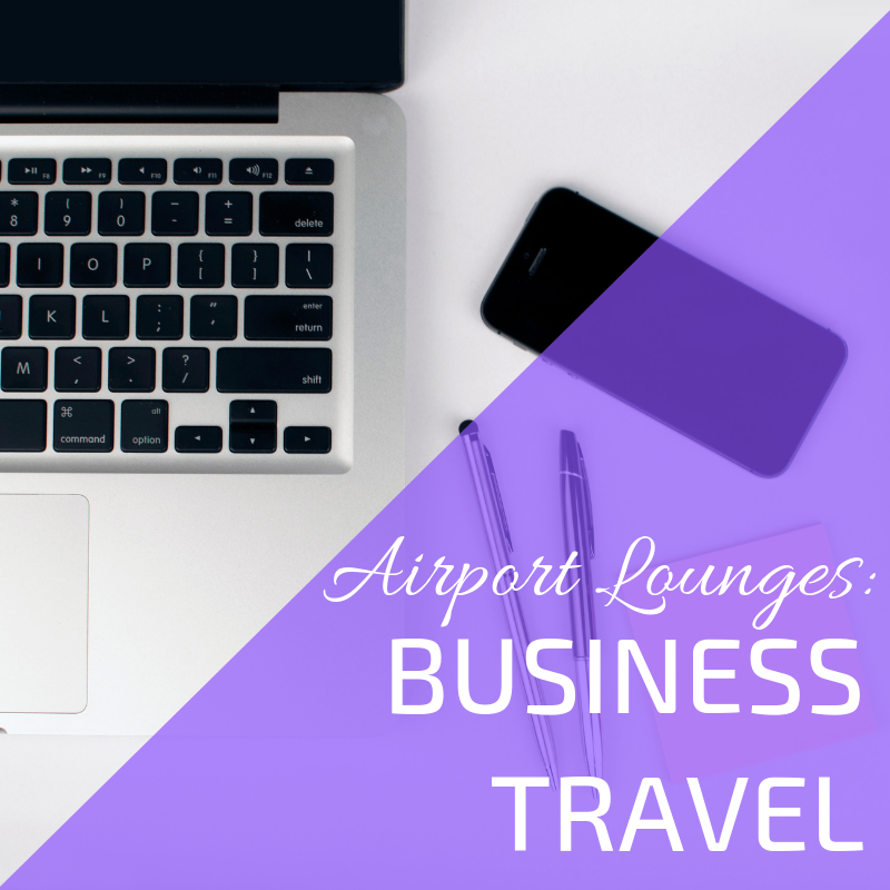 Airport Lounges and Business travel at Heathrow Airport
