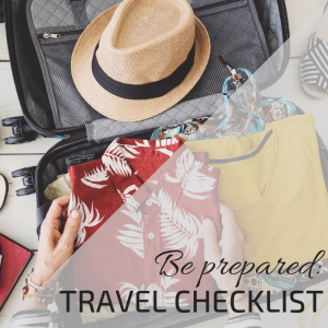 Helping you prepare: Travel Checklist