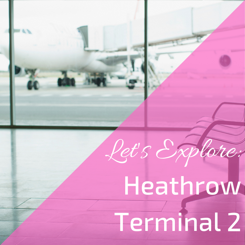 Information on Heathrow Terminal 2