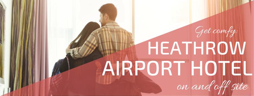 Hotels at Heathrow Airport header