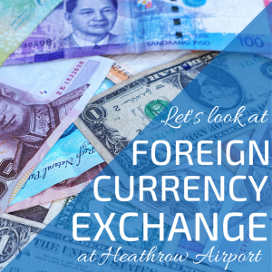 Heathrow Departures - foreign currency exchange
